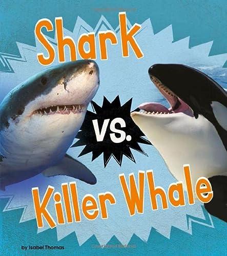 9781484640753: Shark vs. Killer Whale (Animal Rivals)