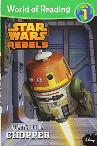 Star Wars Rebels Always Bet on Chopper: Level 1 (World of Reading): Rusu, Meredith