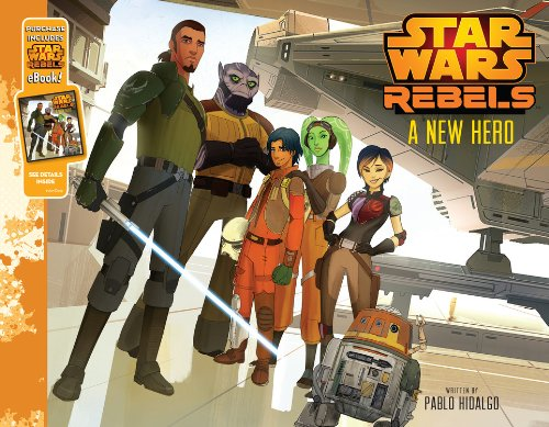 9781484706695: Star Wars Rebels A New Hero: Purchase Includes Star Wars eBook!