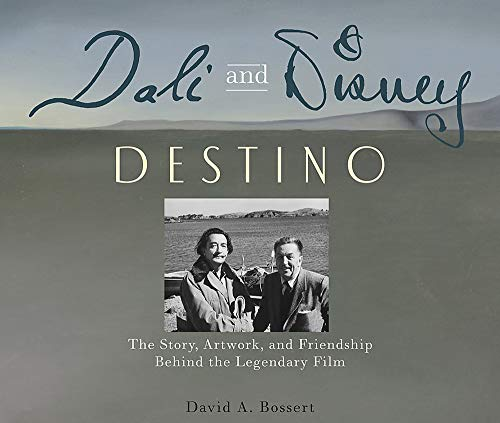 Dali & Disney: Destino: The Story, Artwork, and Friendship Behind the Legendary Film (Disney ...