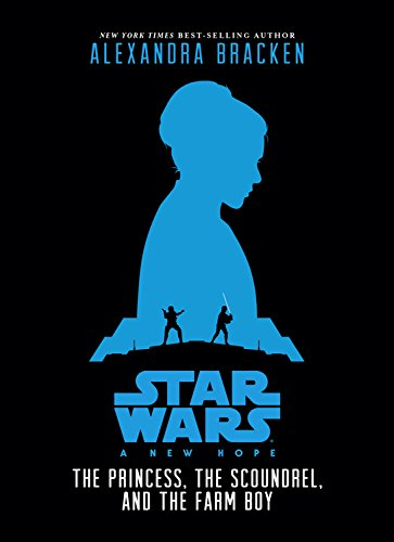 9781484709122: Star Wars: A New Hope The Princess, the Scoundrel, and the Farm Boy