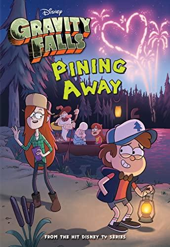 9781484711392: Disney: Gravity Falls Pining Away: Gravity Falls Chapter Book