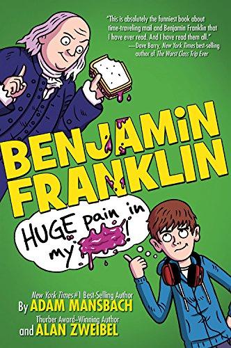 9781484713044: Benjamin Franklin: Huge Pain in my...