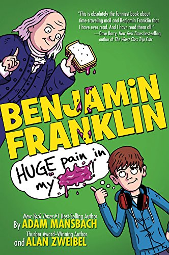 Benjamin Franklin Huge Pain in My: Mansbach, Adam and
