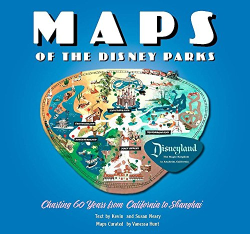 9781484715475: Maps of the Disney Parks: Charting 60 Years from California to Shanghai (Disney Editions Deluxe)