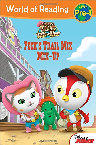 9781484715666: World of Reading: Sheriff Callie's Wild West Peck's Trail Mix Mix-Up: Level Pre-1