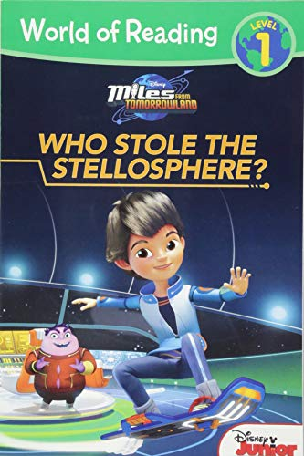 World of Reading: Miles From Tomorrowland Who Stole the Stellosphere?: Level 1: Disney Book Group