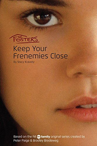 The Fosters: Keep Your Frenemies Close: Kravetz, Stacy