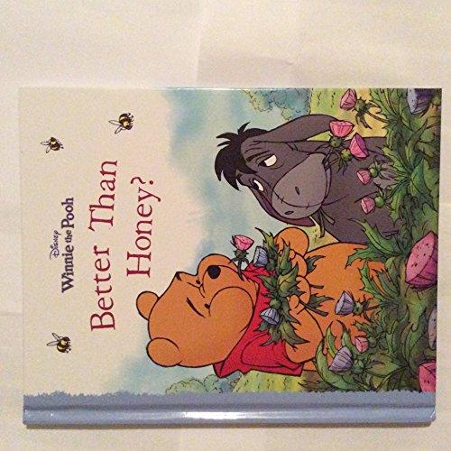 Winnie the Pooh - Better Than Honey?: Catherine Hapka