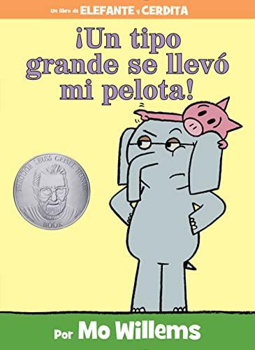 Un tipo grande se llevó mi pelota! (Spanish Edition) (An Elephant and Piggie Book): Mo Willems