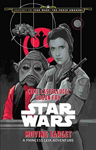 9781484724972: Moving Target: A Princess Leia Adventure (Star Wars: Journey to Star Wars - The Force Awakens)