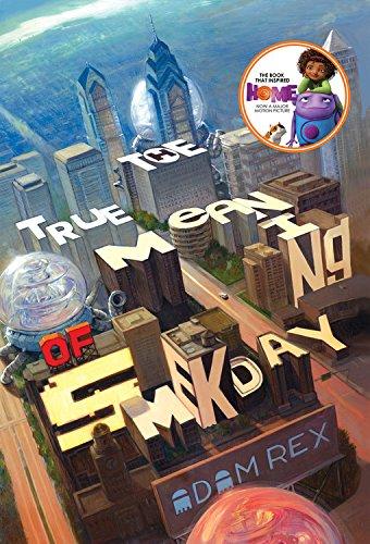 The True Meaning of Smekday (Movie Tie-In Edition): Adam Rex