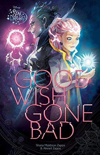 Star Darlings Good Wish Gone Bad (Special Edition): Zappa, Shana Muldoon