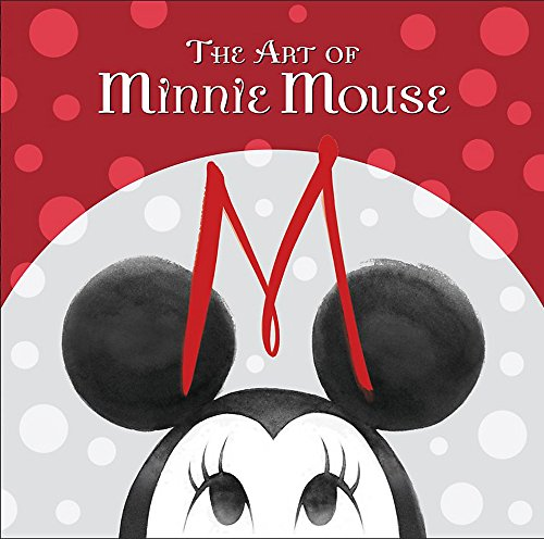 The Art of Minnie Mouse (Hardcover): Disney Book Group