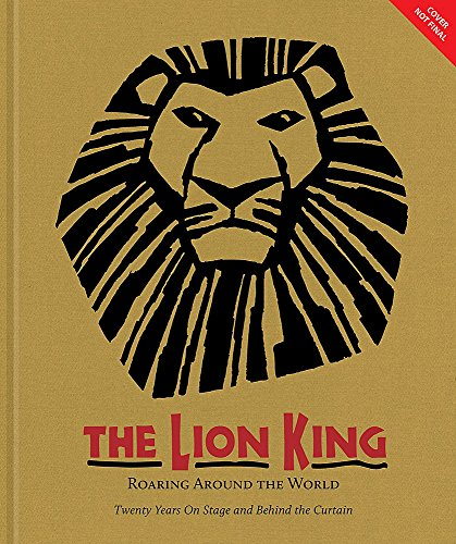 The Lion King: Twenty Years On Broadway And Around The World: Michael Lassell