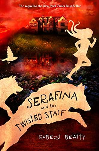9781484775035: Serafina and the Twisted Staff (Serafina Book 2)