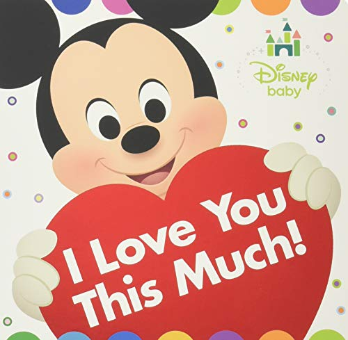 9781484778234: Disney Baby I Love You This Much!