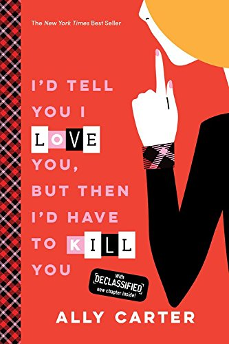 9781484785058: I'd Tell You I Love You, But Then I'd Have to Kill You (10th Anniversary Edition) (Gallagher Girls)