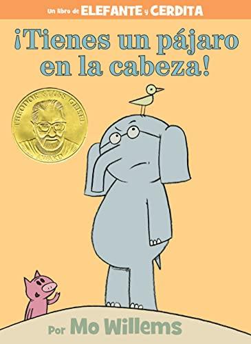 9781484786970: ¡tienes Un Pájaro En La Cabeza! (Spanish Edition) (Elefante Y Cerdita / Elephant and Piggie)