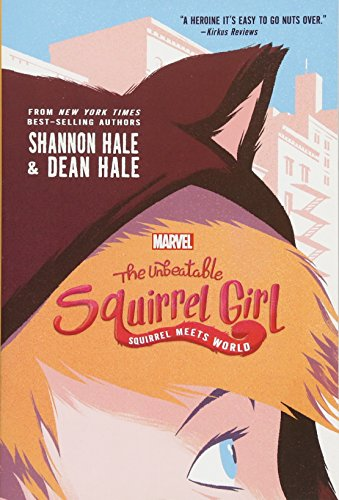 9781484788523: The Unbeatable Squirrel Girl: Squirrel Meets World (Marvel Middle Grade Novel)