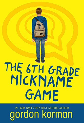 9781484798409: The 6th Grade Nickname Game (repackage)