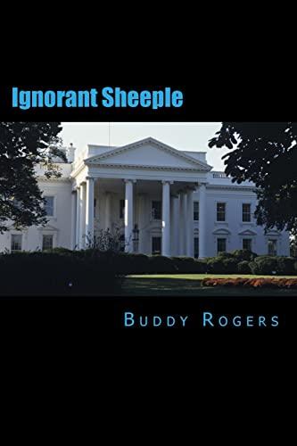9781484800874: Ignorant Sheeple