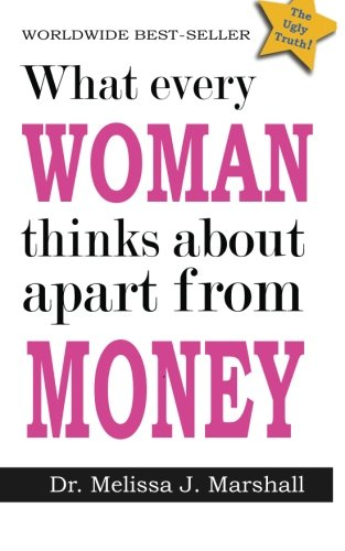 9781484801543: What every woman thinks about apart from money