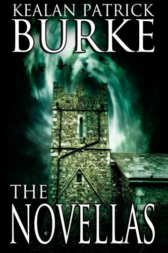The Novellas: Burke, Kealan Patrick