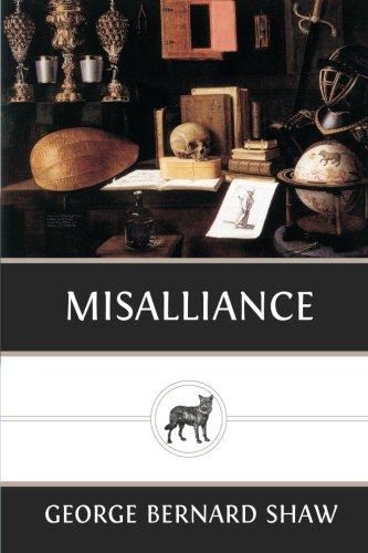 Misalliance: George Bernard Shaw
