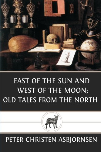 9781484803837: East of the sun and west of the moon; old tales from the north