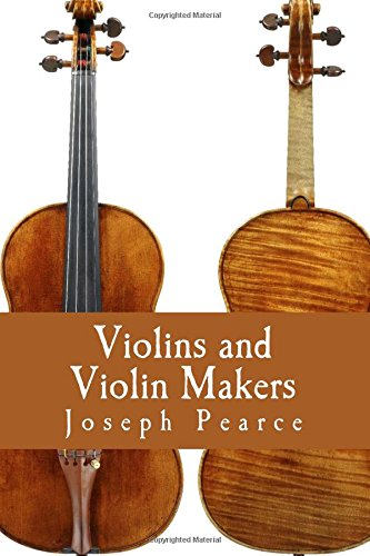 Violins and Violin Makers: Biographical Dictionary of: Pearce, Joseph