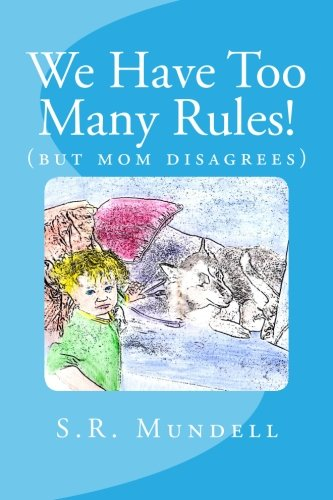 Too many rules (Snow Puppy Cave Children's Series) (Volume 1): Mundell, S R