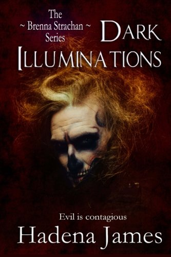 9781484805336: Dark Illumination: Book Two in the Brenna Strachan Series (Volume 2)