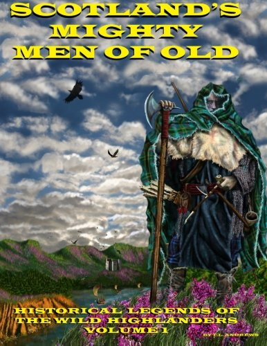 Scotlands Mighty Men Of Old: Historical Legends