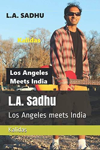 L.A. Sadhu: Los Angeles meets India: Kalidas