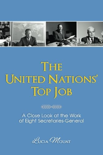9781484806197: The United Nations' Top Job: A Close Look at the Work of Eight Secretaries General