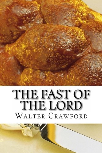 The Fast of the Lord: Crawford, Walter