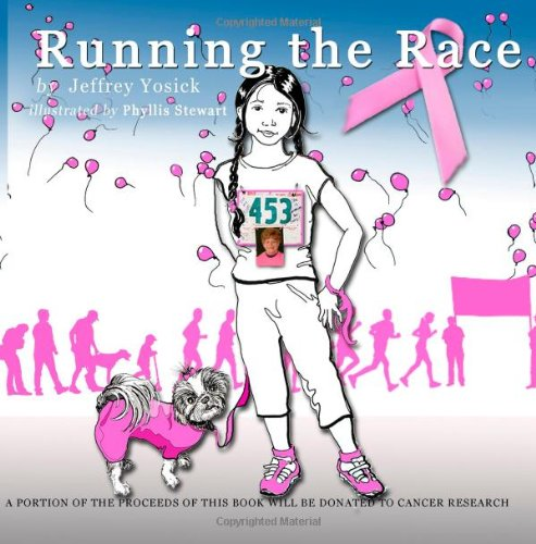 9781484809488: Running The Race: Helps Children Deal With A Family Member With Cancer By Running In A Race For The Cure Of Cancer