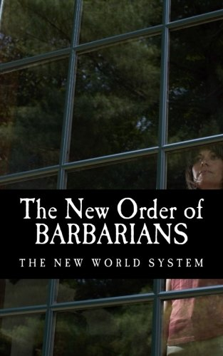 9781484809976: The New Order of Barbarians: The New World System