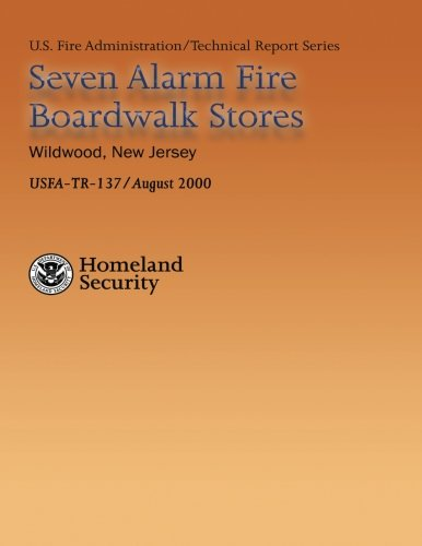 9781484811955: Seven Alarm Fire Boardwalk Stores, Wildwood, New Jersey (USFA Technical Report Series 137)
