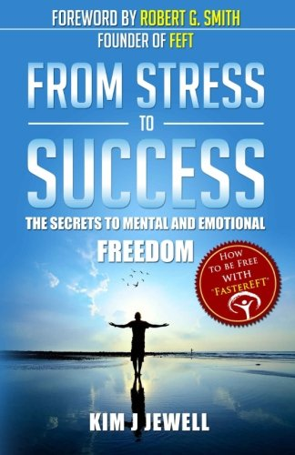9781484812136: From Stress to Success: The Secrets to Fast, Permanent Life Change with Faster EFT
