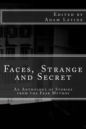 9781484812501: Faces, Strange and Secret: An Anthology of Stories from the Fear Mythos