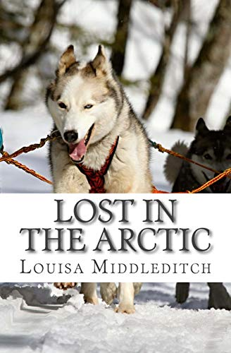Lost in the Arctic: Middleditch, Louisa Marie