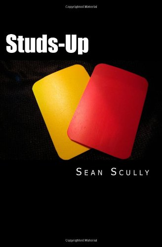 Studs-Up: An Invigorated and Irreverent Guide to the Laws of the Game: Sean Scully