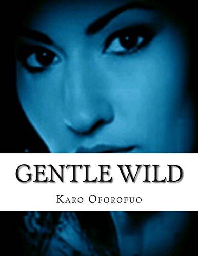 Gentle Wild: Oforofuo, Karo