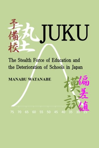 9781484814758: Juku: The Stealth Force of Education and the Deterioration of Schools in Japan