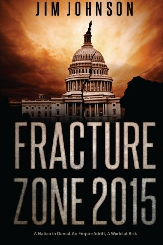 9781484816110: Fracture Zone 2015: A Nation in Denial, An Empire Adrift, A World at Risk