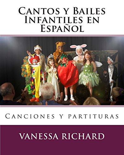 Cantos y Bailes Infantiles En Espanol: Canciones: Richard, Vanessa