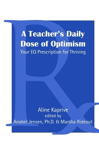 A Teacher's Daily Dose of Optimism: Your: Kaprive, Aline