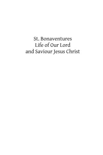 9781484817537: St. Bonaventures Life of Our Lord and Saviour Jesus Christ